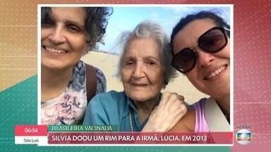 Irmã da primeira brasileira vacinada na Inglaterra conversa com o 'É de Casa' - Lúcia é do grupo de risco por ter tido um transplante de rim em 2013