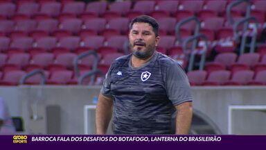 Barroca fala dos desafios do Botafogo para tentar deixar a lanterna do Brasileirão - Barroca fala dos desafios do Botafogo para tentar deixar a lanterna do Brasileirão