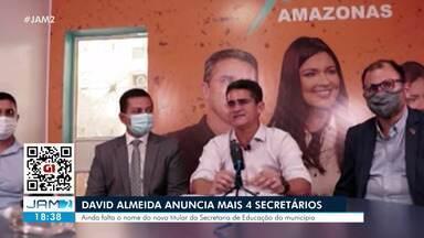 David Almeida anuncia mais 4 secretários - Ainda falta o nome do novo titular da Secretaria de Educação do município