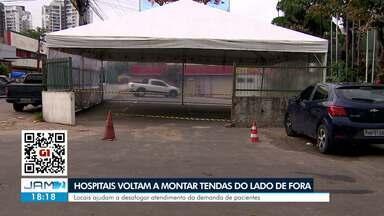Hospitais voltam a montar tendas do lado de fora - Locais ajudam a desafogar atendimento da demanda de pacientes