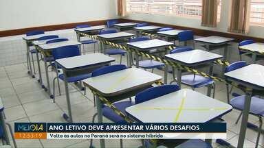 Ano letivo de 2021 deve apresentar vários desafios - Volta às aulas no Paraná será no sistema híbrido.