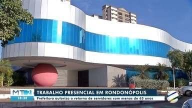 Funcionários públicos de Rondonópolis que estavam afastados tem data para retornar ao trab - Funcionários públicos de Rondonópolis que estavam afastados tem data para retornar ao trabalho presencial.