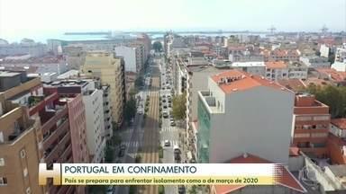 Portugal se prepara para enfrentar confinamento rígido por um mês - Medida já foi aprovada no parlamento português e pode começar a valer amanhã.