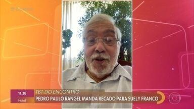 """Pedro Paulo Rangel manda recado para Suely Franco - Suely relembra momentos importantes de sua carreira no """"TBT do Encontro"""", como Dona Mimosa em """"O Cravo e a Rosa"""""""