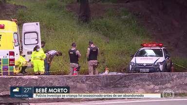 Bebê é encontrado morto às margens da BR-040, em Belo Horizonte - A Polícia Militar foi acionada por vários motoristas que viram o corpo de uma menina, entre 1 e 2 anos de idade, no bairro Olhos D'Água, região Oeste de Belo Horizonte. A Polícia Civil agora investiga se além do abandono também houve assassinato.