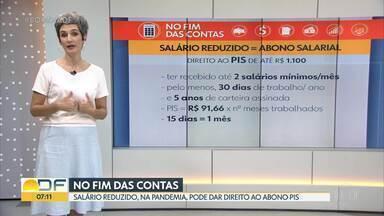 No Fim das Contas, PIS também será pago a quem teve jornada e salário reduzidos, em 2020 - A repórter de Economia, Mônica Carvalho, responde dúvida.
