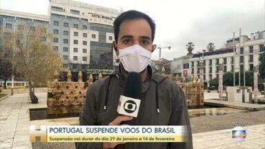 Portugal suspende voos entre o país e o Brasil - Suspensão é válida entre 29 de janeiro e 14 de fevereiro. De acordo com o Ministério do Interior, piora da pandemia em Portugal e no mundo foi o motivo da proibição.