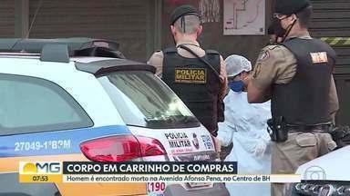 Homem é encontrado morto na Avenida Afonso Pena, no Centro de BH - O corpo apresentava sinais de violência e estava dentro de um carrinho de compras.