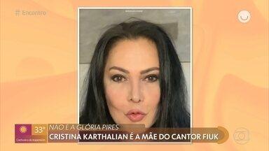 Cristina Karthalian é mãe do cantor Fiuk - Ela conta quando filho disse que ia para o BBB
