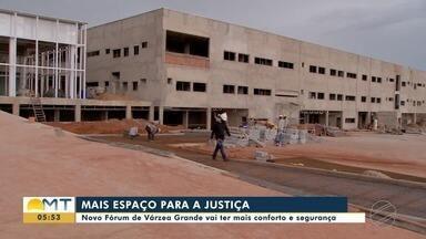 Novo Fórum de Várzea Grande vai ter mais conforto e segurança - Novo Fórum de Várzea Grande vai ter mais conforto e segurança