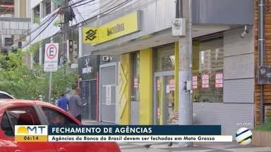 Agências do Banco do Brasil devem ser fechadas em MT - Agências do Banco do Brasil devem ser fechadas em MT