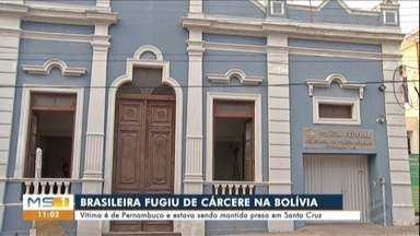 Brasileira foge de carcere privado na Bolivia - Vítima é de Pernambuco e estava sendo mantida presa em Santa Cruz