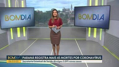 Paraná registra mais 45 mortes por coronavírus - Em Curitiba, mais 11 mortes foram confirmadas. Segundo a prefeitura, a capital chegou a 2.603 mortes.