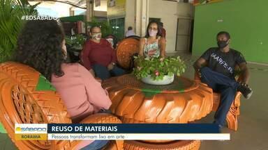 Em Roraima, artistas transformam materiais que iriam para o lixo em arte - Reuso de materiais dão um novo destino para os materiais.
