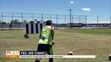 Americano ainda acredita na recuperação na rodada da seletiva para o Carioca - Time precisa vencer para conquistar a vaga.