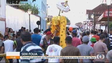 Festa de Carnaval é cancela em Pirenópolis - Prefeitura também publicou decreto de Lei Seca na cidade.