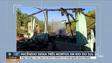 Incêndio durante madrugada deixa três pessoas mortas em Rio do Sul - Incêndio durante madrugada deixa três pessoas mortas em Rio do Sul