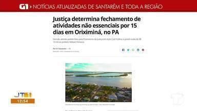Justiça determina lockdown no município de Oriximiná - Decisão atende pedido da Promotoria de Justiça de Oriximiná após prefeitura não acatar recomendações do MPPA. Notícia é destaque no G1 Santarém e Região.