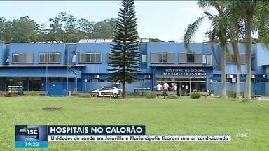 Hospitais de Joinville e Florianópolis ficaram sem ar condicionado durante a semana - Hospitais de Joinville e Florianópolis ficaram sem ar condicionado durante a semana