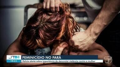 Índice de feminicídio no Pará é alto; polícia orienta sobre a importância das denúncias - Ao menor sinal de violência, a polícia deve ser comunicada.