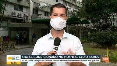 Ar-condicionado em Hospital de Florianópolis deve ser consertado no próximo mês - Ar-condicionado em Hospital de Florianópolis deve ser consertado no próximo mês