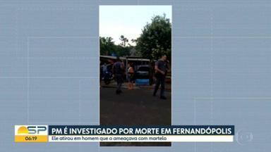 PM é investigado em Fernandópolis - Ele atirou em homem que o ameaçava com martelo.