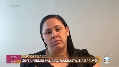 Geysa perdeu 5 parentes para Covid-19 em menos de um mês - Manauara conta que família estava se protegendo e não se reuniu para comemorar as festas de fim de ano, mesmo assim eles se contaminaram e sucumbiram à doença
