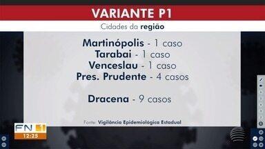 Variante de Manaus do novo coronavírus é detectada no Oeste Paulista - Cinco cidades da região de Presidente Prudente já confirmaram casos da nova cepa.