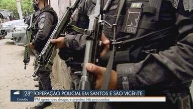 Polícia Militar realiza operação em comunidades de Santos e São Vicente - PM apreendeu drogas e prendeu três procurados.