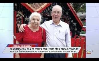 Mesmo com novos leitos para Covid, Bragança Paulista tem fila de espera para internações - Confira a reportagem exibida pelo Jornal Vanguarda.