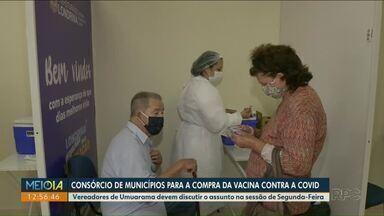 Consorcio de municípios se unem para comprar doses da vacina contra a Covid-19 - Vereadores de Umuarama devem discutir o assunto na sessão de segunda-Feira.