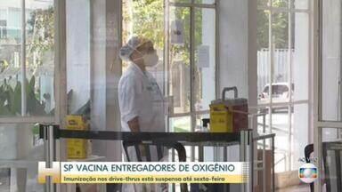 SP começa a vacinar entregadores de oxigênio - Estado também vacinará idosos de 69 a 71 anos a partir de sábado
