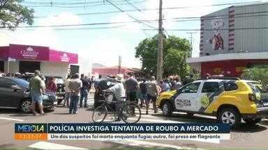 Polícia investiga tentativa de roubo em supermercado no Jardim Alvorada - Um suspeito morreu e outro foi preso na ação.