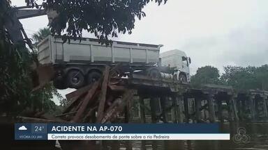Carreta provoca desabamento de ponte sobre o Rio Pedreira, na AP-070, área rural de Macapá - Carreta provoca desabamento de ponte sobre o Rio Pedreira, na AP-070, área rural de Macapá