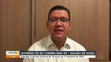 Governo de RO compra mais de 1 milhão de doses de vacina - Infectologista e presidente da Acep repercutem a ação.