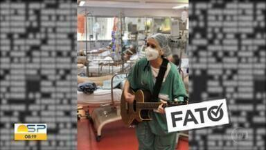 Quadro Fato ou Fake checa informações sobre a pandemia - Vídeo de médica tocando violão na UTI é FATO.