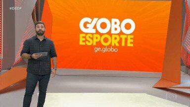 Globo Esporte DF - 05/04/2021 - na íntegra - Globo Esporte DF - 05/04/2021 - na íntegra