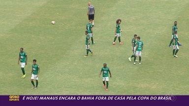 Manaus encara o Bahia fora de casa pela Copa do Brasil - Manaus encara o Bahia fora de casa pela Copa do Brasil