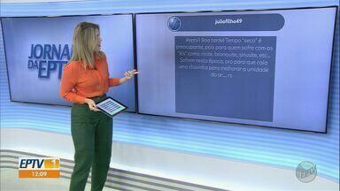 Veja mensagens enviadas pelos telespectadores no EPTV 1 - Mande seu comentário pelo Twitter com a #EPTV1.