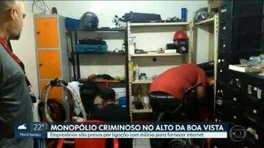 Empresários são presos por suspeita de ligação com milícia para fornecimento de internet - Polícia descobriu que, para deter o monopólio na prestação do serviço no Alto da Boa Vista, empresas se associaram a milicianos de Rio das Pedras.