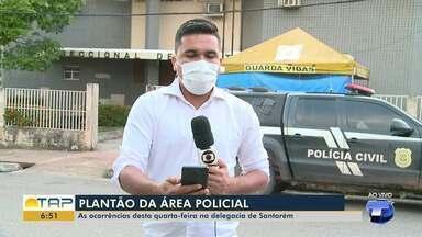 Plantão policial: confira as principais ocorrências da delegacia de Santarém - Confira as informações com Elton Pereira.