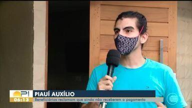 Beneficiários reclamam de não ter recebido Piauí Auxílio - Beneficiários reclamam de não ter recebido Piauí Auxílio