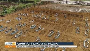 Cemitérios públicos de Macapá estarão fechados para visitação no Dia das Mães - Prefeitura justifica que medida busca evitar aglomerações em meio à pandemia. Data celebrada no domingo (9) é a segunda que mais leva público aos locais.