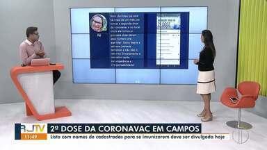 Lista com nomes de cadastrados para 2ª dose de Coronavac será divulgada em Campos - Divulgação será nesta terça-feira (11) no site oficial da Prefeitura.