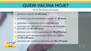 Pessoas com 30 anos ou mais com comorbidades já podem agendar a vacinação contra a covid-19 - GDF também anunciou para quinta (20) o início da vacinação dos profissionais das creches.