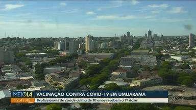 Cianorte e Umuarama imunizam profissionais da saúde contra o coronavírs - Veja ainda como fica a vacinação da Covid-19 em Paranavaí.