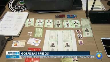 Polícia prende golpistas acusados de abrir contas com documentos falsos - Operação foi da Polícia Civil da Paraíba.