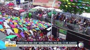 """""""Pingo da mei dia"""" será virtual no dia 12 de junho em Mossoró - """"Pingo da mei dia"""" será virtual no dia 12 de junho em Mossoró"""