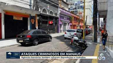 Atos criminosos em Manaus afetam comércio e atendimento em agências bancárias - Atos criminosos em Manaus afetam comércio e atendimento em agências bancárias.