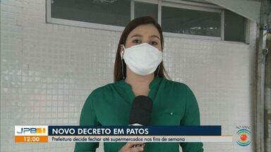 Novo decreto de Patos, na PB, fecha até supermercados nos finais de semana - Medidas mais restritivas.